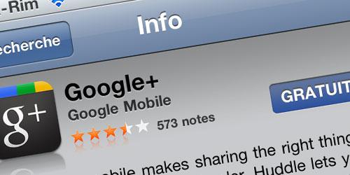 google+ App Store   Lapplication du réseau social Google+ mise à jour