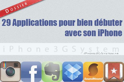 29 applications pour bien debuter avec son iphone Dossier : 29 applications pour bien débuter avec son iPhone