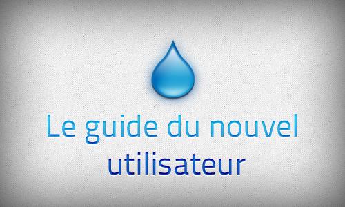 leguide 1 Le guide du nouvel utilisateur