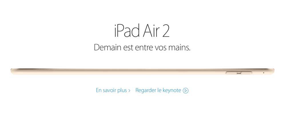 iPad Air 2 Les précommandes des nouveaux iPad sont ouvertes