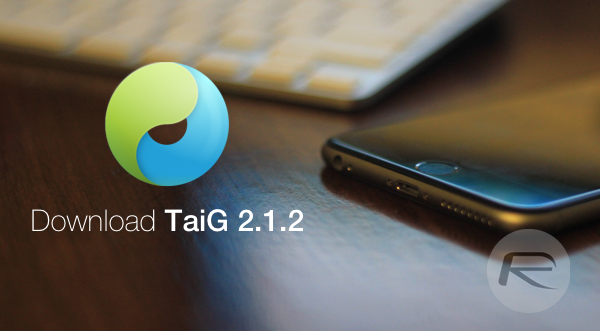 37 [Jailbreak] TaiG 2.1.2 officialisé