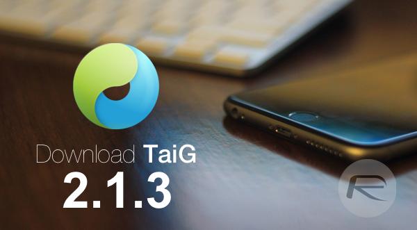 Taig 2.1.3 TaiG 2.1.3 : Cinquième évolution de loutil de jailbreak