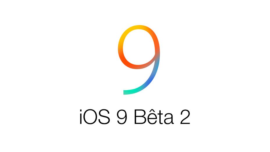iOS 9 bêta 2 iOS 9 bêta 2 est disponible pour les développeurs