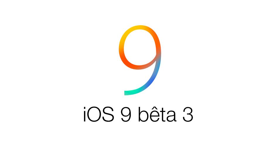 iOS 9 bêta 3 iOS 9 bêta 3 pour la semaine prochaine avec Apple Music