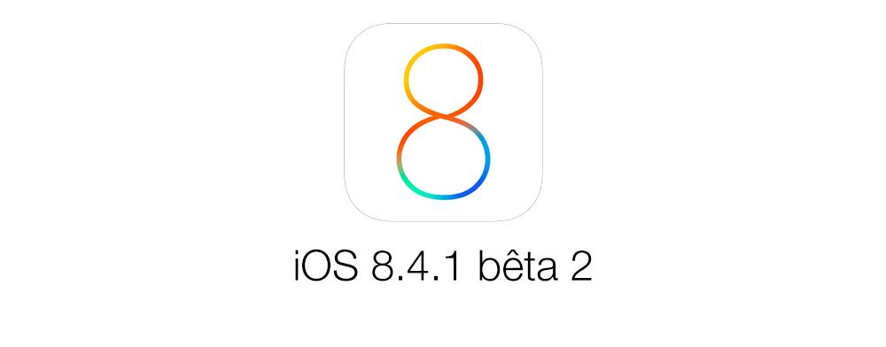 ios 8 4 1 beta 2 iOS 8.4.1 bêta 2 est disponible pour les développeurs