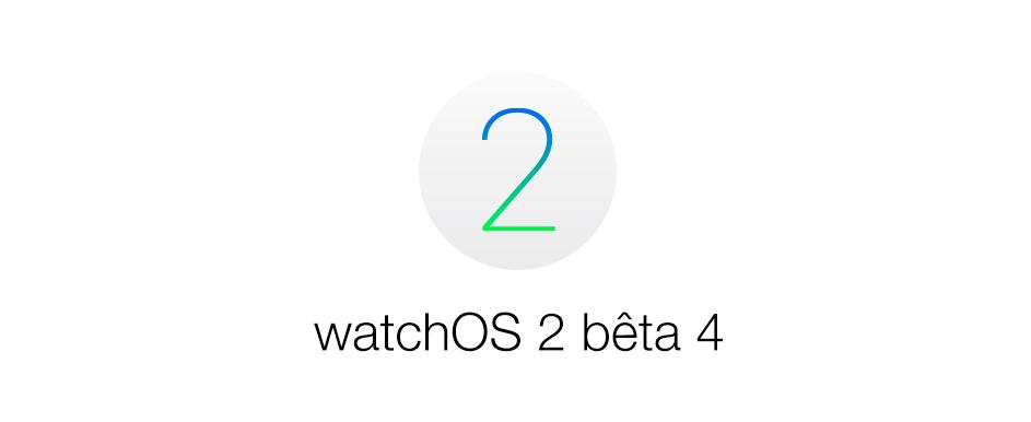 watchOS 2 beta 4 watchOS 2 bêta 4 est disponible