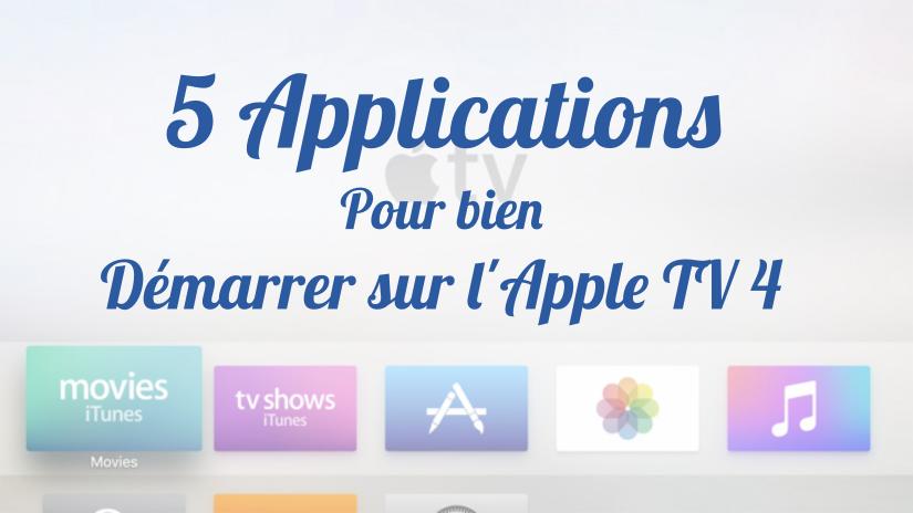 apps apple tv [DOSSIER] 5 Applications pour bien démarrer sur lApple TV 4 !