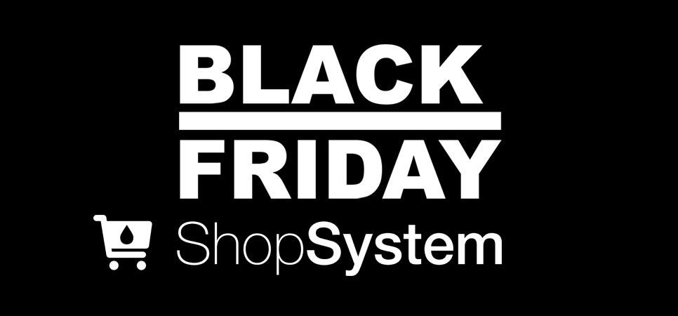 blackfriday shopsystem Le BLACK FRIDAY aujourdhui sur ShopSystem !