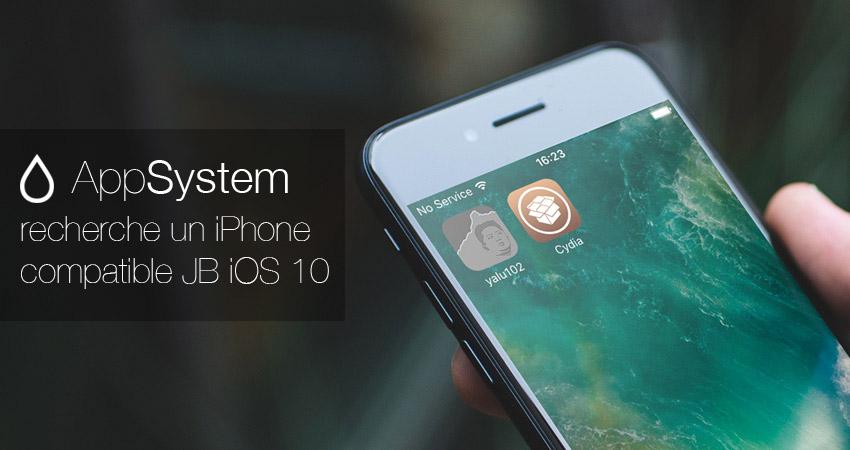 appsystem annonce iphone jb Annonce : AppSystem recherche un iPhone jailbreakable sous iOS 10