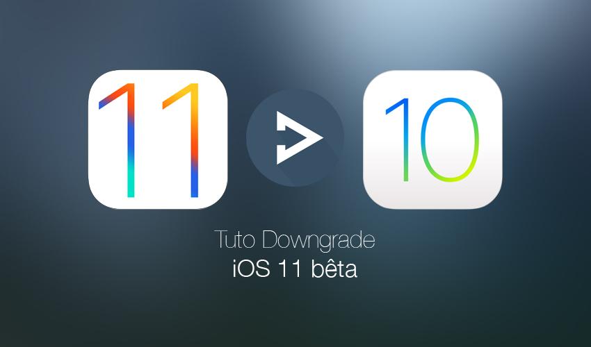 tuto downgrade ios 11 banniere Tutoriel : downgrade iOS 11 bêta vers iOS 10.3.2 / iOS 10.3.3