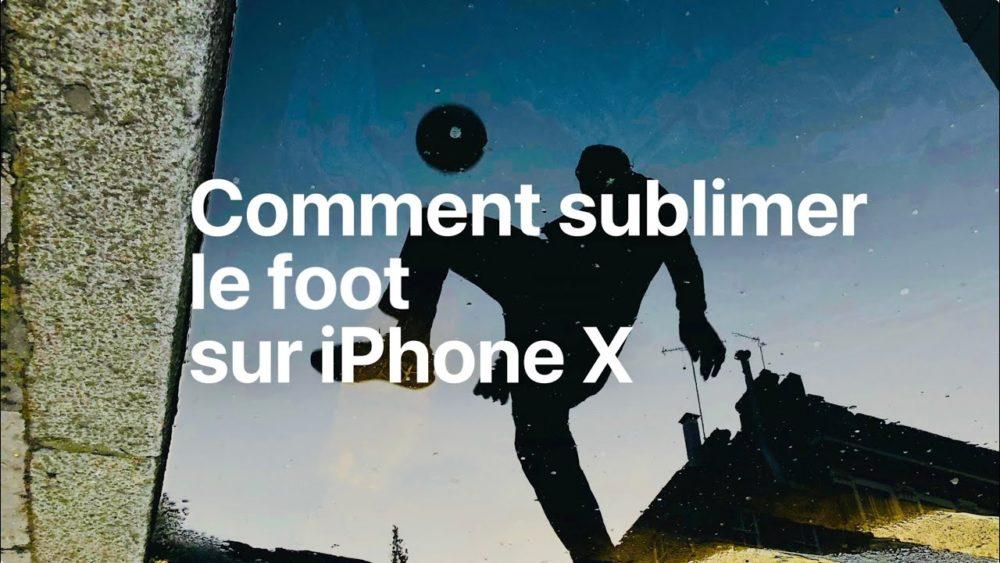 Sublimer Foot iPhone X CM 2018 : Apple nous montre comment sublimer le foot sur iPhone X
