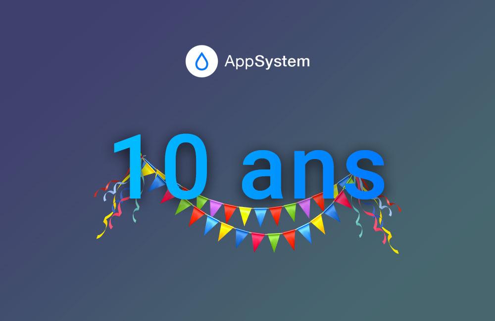 appsystem 10ans AppSystem souffle aujourdhui sa 10e bougie