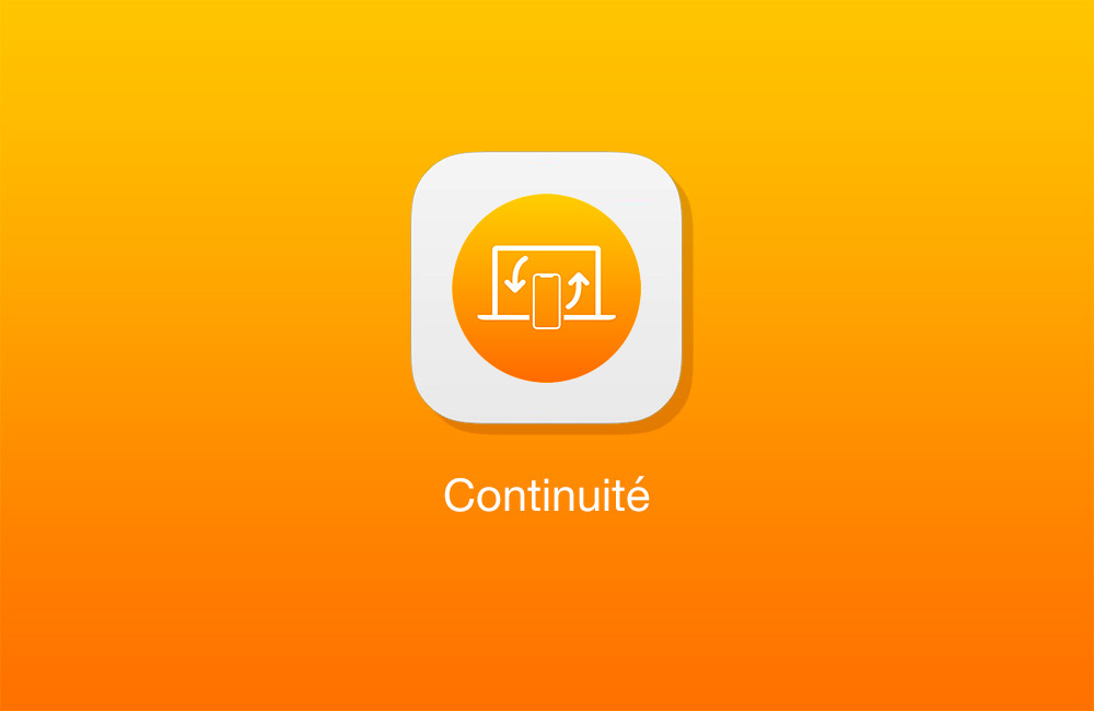 tuto continuite Copier coller Mac iPhone : le guide complet de Handoff / Continuité