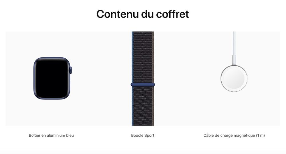 Apple Watch Series 6 Contenu Coffret Apple ne propose pas de chargeur avec les Apple Watch SE et les Apple Watch Series 6