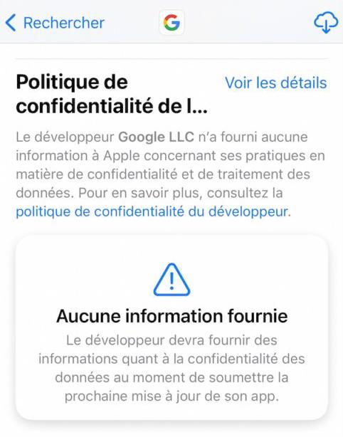 Google Application Pas Information Confidentialite App Store : pour échapper aux règles de confidentialité, Google ne met pas à jour ses apps iOS ?