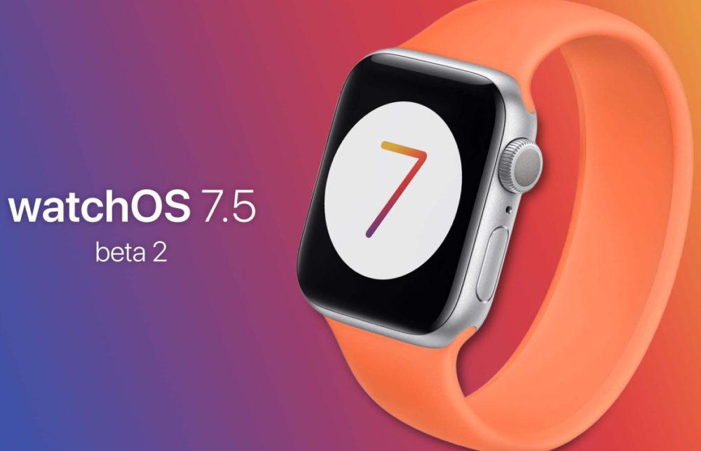 watchOS 7.5 Bêta 2 watchOS 7.5 : Apple publie la deuxième version bêta